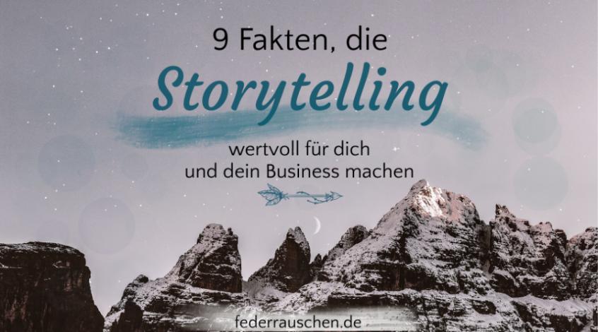9 Fakten, die Storytelling wertvoll für dich und dein Business machen