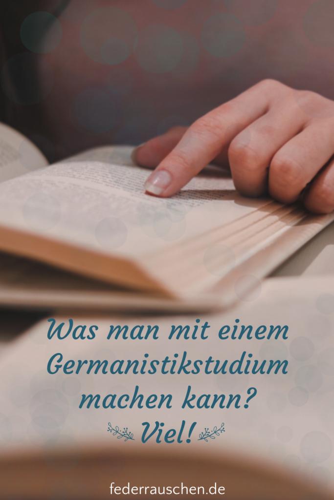 Du kannst mit einem Germanistikstudium viel machen.