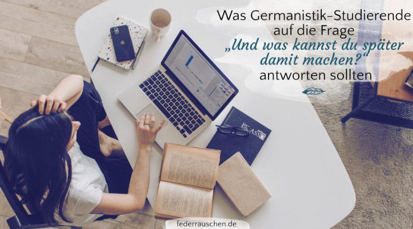 Und was kann man mit Germanistik mal machen?