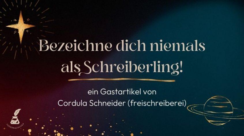 Schreiberling – Gastartikel Cordula Schneider